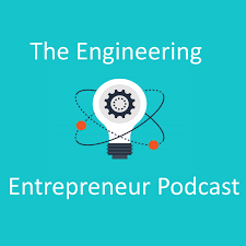 The Engineering Entrepreneur Podcast