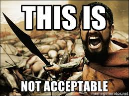 This is not acceptable - This Is Sparta Meme | Meme Generator via Relatably.com