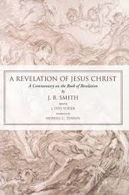 <b>Revelation</b> of Jesus Christ : <b>J. B. Smith</b> : 9781592446858