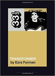 <b>Lou Reed's Transformer</b> (33 1/3): Furman, Ezra: 9781501323058 ...