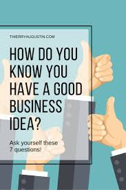 good business ideas worm farm worm how do i know i have a good business idea