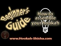 How to Assemble Your Hookah: Beginner's Guide To Hookah ...