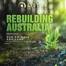 Rebuilding Australia: Our Animals and Land