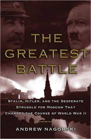 The Battle for Moscow, 1941-42 - Andrew Nagorski