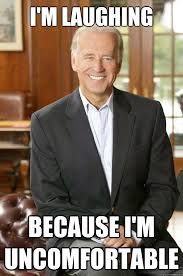 I'm laughing Because I'm uncomfortable - Joe Biden - quickmeme via Relatably.com