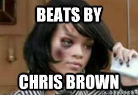 Beats by Chris brown - Beats meme - quickmeme via Relatably.com