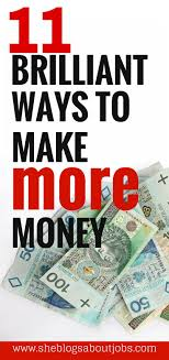 best ideas about money fast earn money online 11 brilliant ways to make more money on the side independent joblocation independentfast