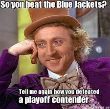 Meme Maker - So you beat the Blue Jackets? Tell me again how you ... via Relatably.com
