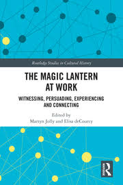 The Magic <b>Lantern</b> at Work: Witnessing, Persuading, Experiencing ...