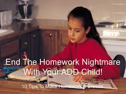 End Homework Hassles SlideShare End The Homework Nightmare With Your ADD Child     Tips To Make Homework A Breeze Enlist the teacher     s help