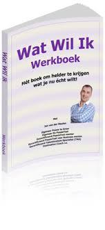 Wat Wil Ik werkboek: wordt snel helder over wat écht belangrijk is.