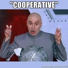 "cooperative"" - Dr Evil meme | Meme Generator via Relatably.com"