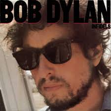 <b>Infidels</b> (<b>Bob Dylan</b> album) - Wikipedia
