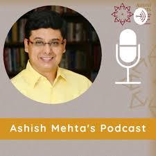 Ashish Mehta's Podcast
