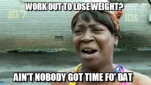Work Out To Lose Weight? on Memegen via Relatably.com