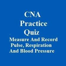 27 free cna practice quiz questions on measure record pulse respiration blood pressure cna sample questions
