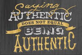 The message is authenticity.
