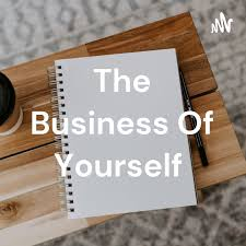 The Business Of Yourself
