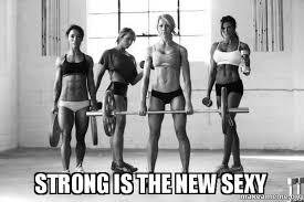Image result for strong is the new sexy