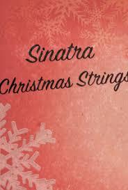 Sinatra & Christmas Strings   билеты на концерты в Москве 2020 ...