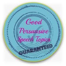 Good persuasive speech topics button Write Out Loud