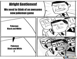 Pokemon Black And White by memecenter - Meme Center via Relatably.com