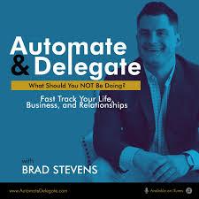 Automate & Delegate