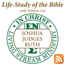 Life-Study of Joshua, Judges & Ruth with Witness Lee
