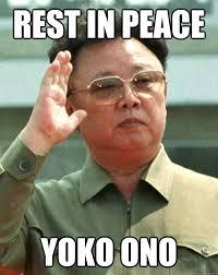 Rest In Peace Yoko Ono - RIP Yoko - quickmeme via Relatably.com