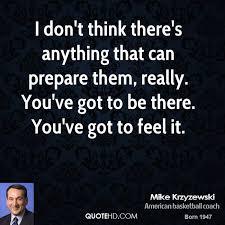 Famous Quotes Mike Krzyzewski. QuotesGram via Relatably.com