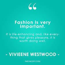 Vivienne Westwood Quote | The Chic Spy via Relatably.com