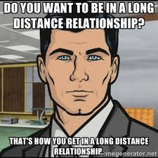 Do you want to be in a long distance relationship? That's how you ... via Relatably.com