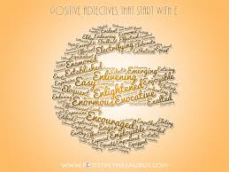 positive thesaurus positive words for you positive adjectives positive adjectives that start e descriptive e words