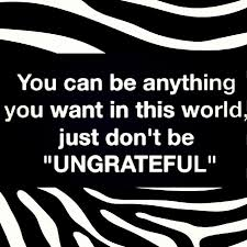 Don't Be Ungrateful Pictures, Photos, and Images for Facebook ... via Relatably.com