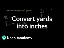 Converting <b>yards</b> into inches (video) | Khan Academy