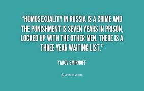 Homosexuality in Russia is a crime and the punishment is seven ...