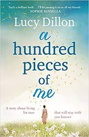 <b>A Hundred Pieces of</b> Me: Amazon.co.uk: Lucy Dillon: 9781444727074