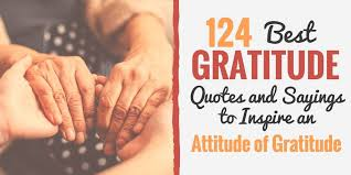 124 Gratitude Quotes and Sayings to Create a Happy Attitude