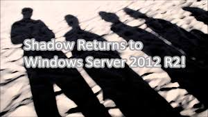 the return of shadowing to windows server r remote desktop the return of shadowing to windows server 2012 r2 remote desktop services