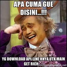 Apa cuma gue disini...!!! yg download apl LINE hnya utk main Get ... via Relatably.com