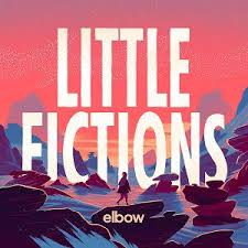 Album Review: <b>Elbow</b> - <b>Little Fictions</b> / Releases / Releases ...