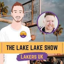 The Lake Lake Show | Lakers UK