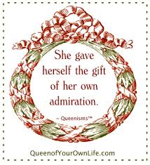 Admiring Ourselves is Being Of Service | Queen of Your Own Life ...