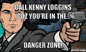Archer Danger Zone Quotes. QuotesGram via Relatably.com