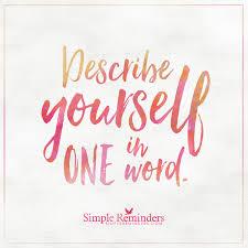 describe yourself in one word describe yourself in one word describe yourself in one word describe yourself in one word simple reminders