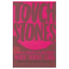 llosa mario vargas touchstones essays on literature art and politics touchstones essays on literature art and politics