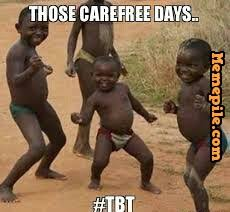 Those carefree days, tbt,third world success kids, meme - Memepile via Relatably.com