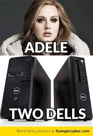 Adele and Two Dells | Funny Pictures via Relatably.com