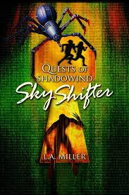Quests of Shadowind: Sky Shifter by L.A. Miller - Read Online