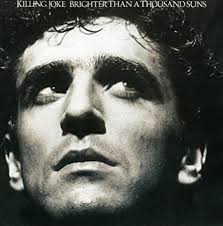 <b>KILLING JOKE</b> - <b>Brighter</b> Than a Thousand Suns - Amazon.com Music